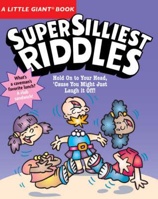 Super Silliest Riddles - Little Giant Book (Paperback)