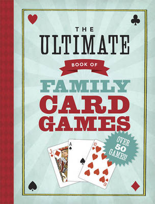The Ultimate Book of Family Card Games (Paperback)