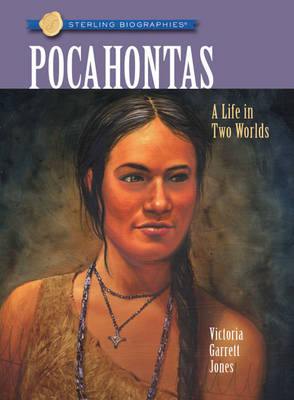 Sterling Biographies (R): Pocahontas: A Life in Two Worlds (Paperback)