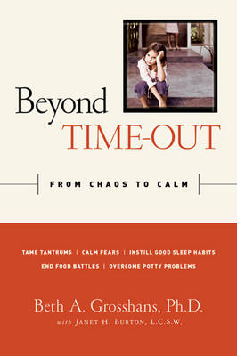 Beyond Time-out: From Chaos to Calm (Hardback)