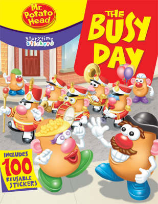 Mr. Potato Head: The Busy Day - Storytime Stickers (Paperback)