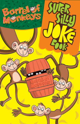 The Super Silly Barrel of Monkeys Joke Book (Paperback)