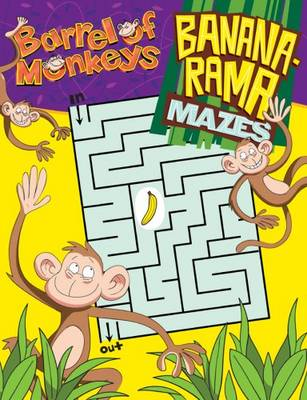 Barrel of Monkeys: Banana-rama Mazes (Paperback)