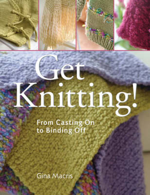 Get Knitting!: From Casting on to Binding Off (Paperback)