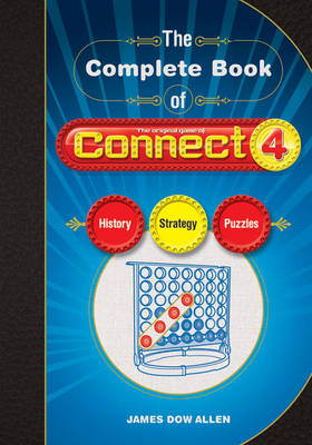 The Complete Book of Connect 4: History, Strategy, Puzzles (Paperback)