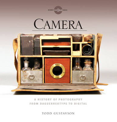 Camera: A History of Photography from Daguerreotype to Digital (Hardback)