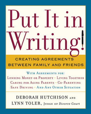 Put it in Writing!: Creating Agreements Between Family and Friends (Paperback)
