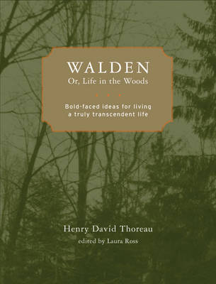 Walden - Or, Life in the Woods: Bold-faced Ideas for Living a Truly Transcendent Life (Paperback)