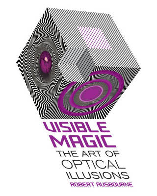 Visible Magic: The Art of Optical Illusions (Paperback)