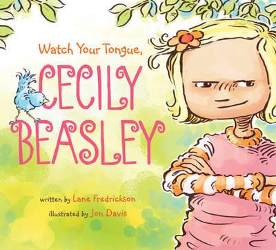 Watch Your Tongue, Cecily Beasley (Hardback)