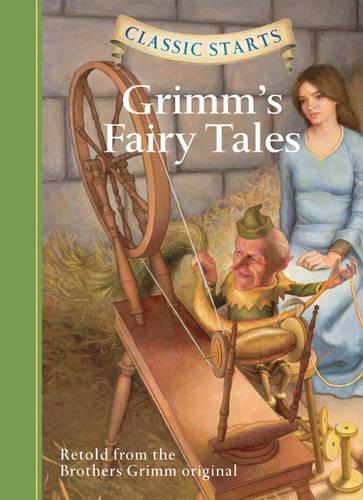 Classic Starts (R): Grimm's Fairy Tales (Hardback)