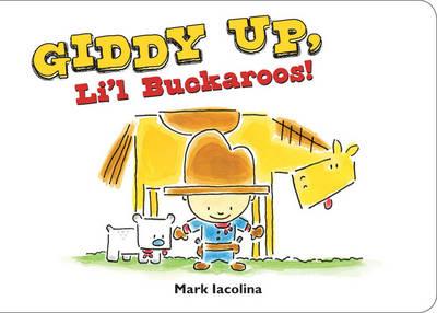 Giddy Up, Li'l Buckaroos! (Board book)
