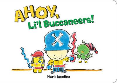 Ahoy, Li'l Buccaneers! (Board book)