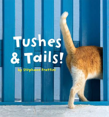 Tushes & Tails! (Hardback)
