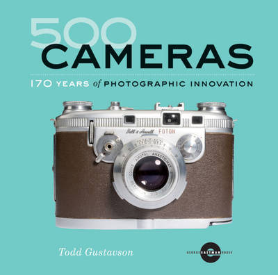 500 Cameras: 170 Years of Photographic Innovation (Paperback)