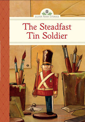 The Steadfast Tin Soldier (Hardback)