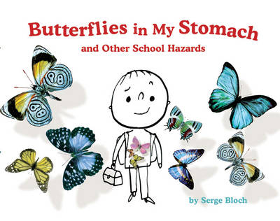Butterflies in My Stomach and Other School Hazards (Paperback)
