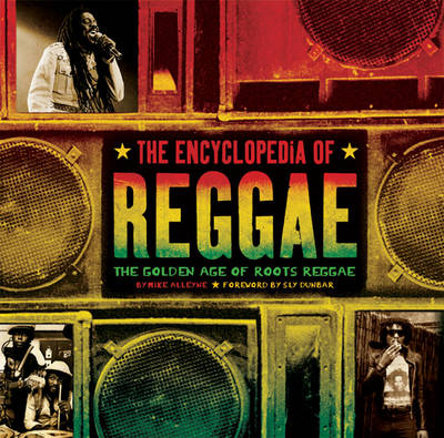 The Encyclopedia of Reggae: The Golden Age of Roots Reggae (Paperback)