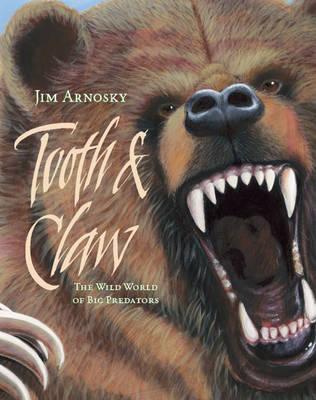 Tooth & Claw: The Wild World of Big Predators (Hardback)
