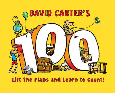 David Carter's 100: Lift the Flaps and Learn to Count! (Board book)