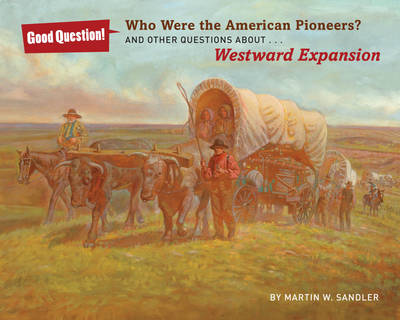 Who Were the American Pioneers?: And Other Questions About Westward Expansion (Paperback)