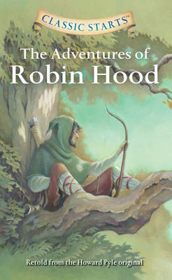 The Adventures of Robin Hood - Classic Starts (Paperback)