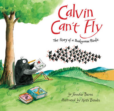 Calvin Can't Fly: The Story of a Bookworm Birdie (Paperback)