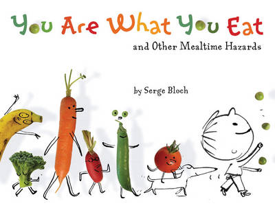 You are What You Eat: And Other Mealtime Hazards (Paperback)
