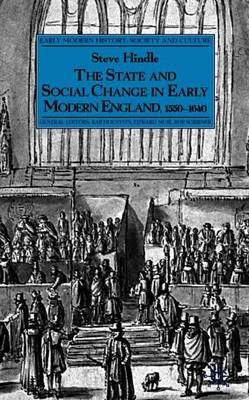 The State and Social Change in Early Modern England, 1550-1640 - Early Modern History: Society and Culture (Paperback)
