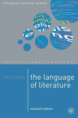 Mastering the Language of Literature - Palgrave Master Series (Paperback)