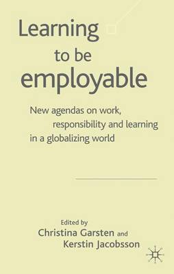 Learning to be Employable: New Agendas on Work, Responsibility and Learning in a Globalizing World (Hardback)