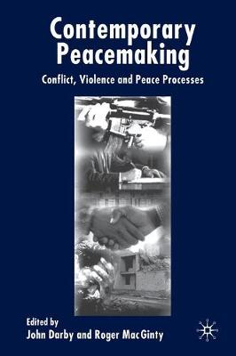Contemporary Peace Making: Conflict, Violence and Peace Processes (Paperback)