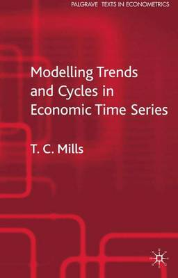 Modelling Trends and Cycles in Economic Time Series - Palgrave Texts in Econometrics (Hardback)