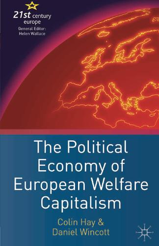 The Political Economy of European Welfare Capitalism - 21st Century Europe (Hardback)