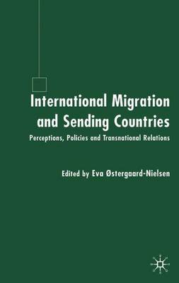 International Migration and Sending Countries: Perceptions, Policies and Transnational Relations (Hardback)