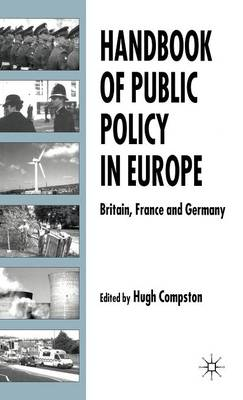 Handbook of Public Policy in Europe: Britain, France and Germany (Hardback)