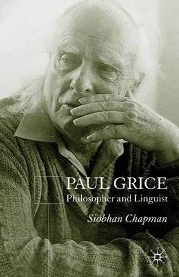 Paul Grice: Philosopher and Linguist (Hardback)