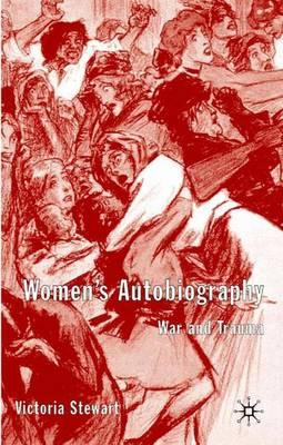 Women's Autobiography: War and Trauma (Hardback)