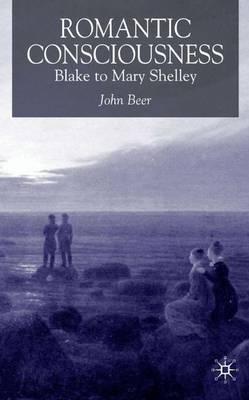 Romantic Consciousness: Blake to Mary Shelley (Hardback)