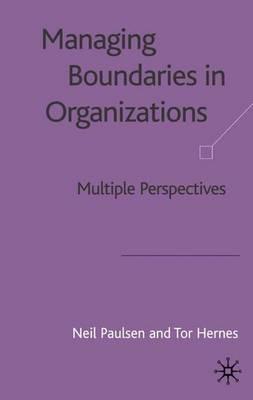 Managing Boundaries in Organizations: Multiple Perspectives (Hardback)