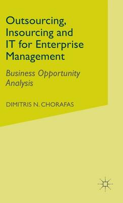 Outsourcing Insourcing and IT for Enterprise Management: Business Opportunity Analysis (Hardback)