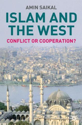 Islam and the West: Conflict or Cooperation? (Paperback)