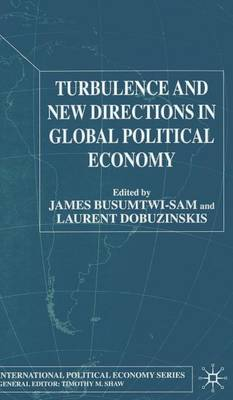 Turbulence and New Directions in Global Political Economy - International Political Economy Series (Hardback)