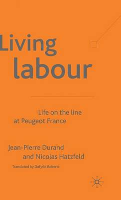 Living Labour: Life on the line at Peugeot France (Hardback)