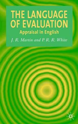 The Language of Evaluation: Appraisal in English (Hardback)