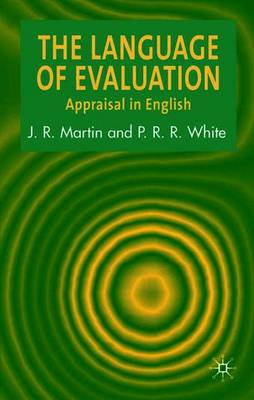 The Language of Evaluation: Appraisal in English (Paperback)