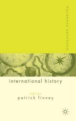 Palgrave Advances in International History - Palgrave Advances (Hardback)