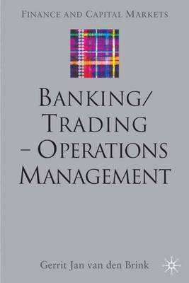 Banking/Trading - Operations Management - Finance and Capital Markets Series (Hardback)