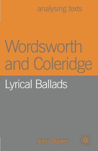 Wordsworth and Coleridge: Lyrical Ballads - Analysing Texts (Paperback)