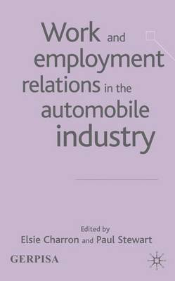 Work and Employment Relations in the Automobile Industry (Hardback)